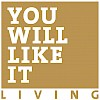 YOU WILL LIKE IT LIVING